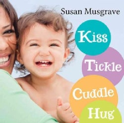 Kiss, Tickle, Cuddle, Hug (Board book)