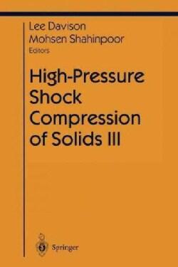 High-Pressure Shock Compression of Solids III (Paperback)