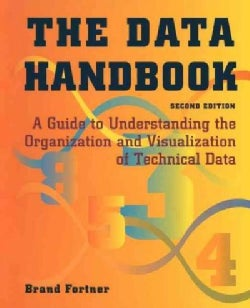 The Data Handbook: A Guide to Understanding the Organization and Visualization of Technical Data (Paperback)