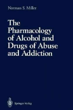 The Pharmacology of Alcohol and Drugs of Abuse and Addiction (Paperback)