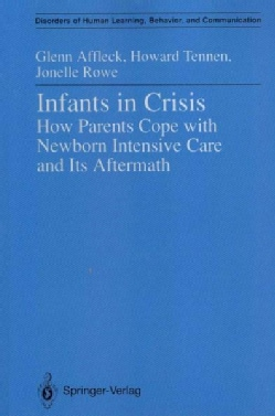 Infants in Crisis: How Parents Cope With Newborn Intensive Care and Its Aftermath (Paperback)