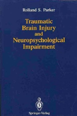 Traumatic Brain Injury and Neuropsychological Impairment: Sensorimotor, Cognitive, Emotional, and Adaptive Proble... (Paperback)