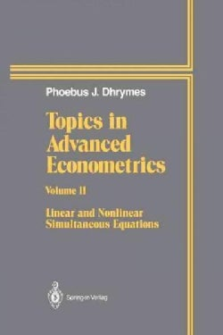 Topics in Advanced Econometrics: Linear and Nonlinear Simultaneous Equations (Paperback)
