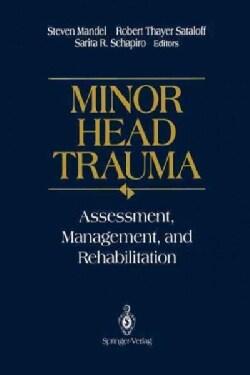 Minor Head Trauma: Assessment, Management, and Rehabilitation (Paperback)