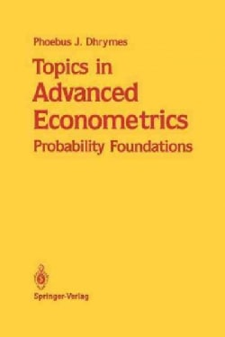 Topics in Advanced Econometrics: Probability Foundations (Paperback)