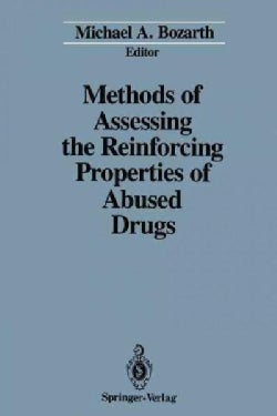 Methods of Assessing the Reinforcing Properties of Abused Drugs (Paperback)
