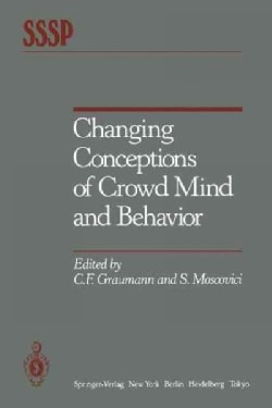 Changing Conceptions of Crowd Mind and Behavior (Paperback)