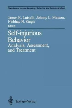 Self-injurious Behavior: Analysis, Assessment, and Treatment (Paperback)