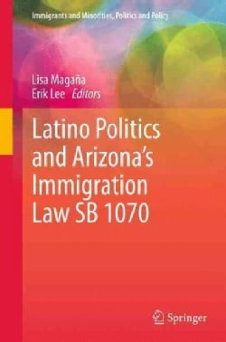 Latino Politics and Arizona's Immigration Law SB 1070 (Hardcover)