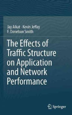 The Effects of Traffic Structure on Application and Network Performance (Hardcover)