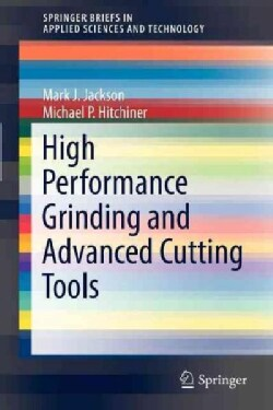 High Performance Grinding and Advanced Cutting Tools (Paperback)