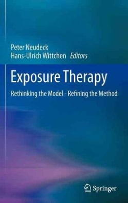 Exposure Therapy: Rethinking the Model - Refining the Method (Hardcover)