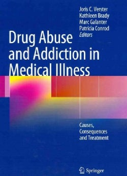 Drug Abuse and Addiction in Medical Illness: Causes, Consequences and Treatment (Hardcover)