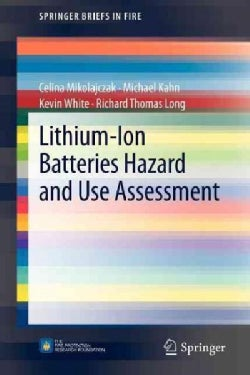 Lithium-Ion Batteries Hazard and Use Assessment (Paperback)