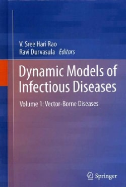 Dynamic Models of Infectious Diseases: Vector-Borne Diseases (Hardcover)