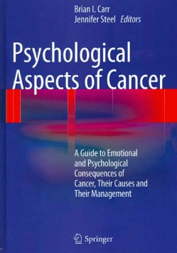 Psychological Aspects of Cancer: A Guide to Emotional and Psychological Consequences of Cancer, Their Causes and ... (Hardcover)