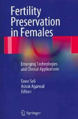 Fertility Preservation in Females: Emerging Technologies and Clinical Applications (Paperback)