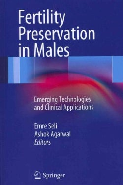Fertility Preservation in Males: Emerging Technologies and Clinical Applications (Paperback)