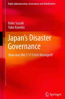 Japans Disaster Governance: How Was the 3.11 Crisis Managed? (Hardcover)