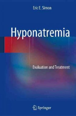 Hyponatremia: Evaluation and Treatment (Hardcover)