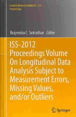 ISS-2012 Proceedings Volume on Longitudinal Data Analysis Subject to Measurement Errors, Missing Values, And/Or O... (Hardcover)