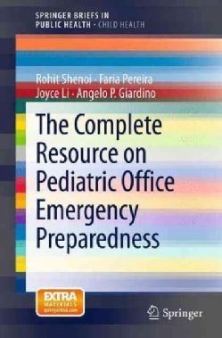 The Complete Resource on Pediatric Office Emergency Preparedness (Paperback)