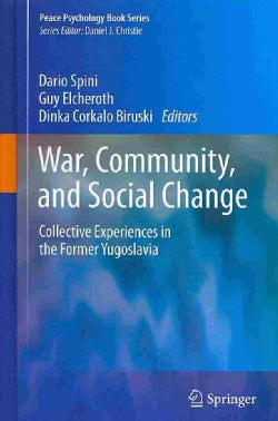War, Community, and Social Change: Collective Experiences in the Former Yugoslavia (Hardcover)