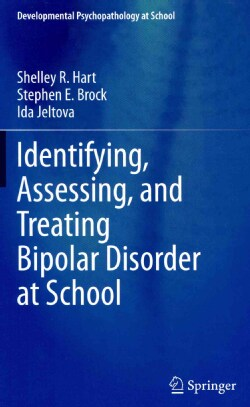 Identifying, Assessing, and Treating Bipolar Disorder at School (Hardcover)