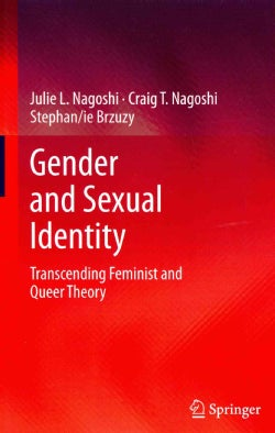 Gender and Sexual Identity: Transcending Feminist and Queer Theory (Hardcover)