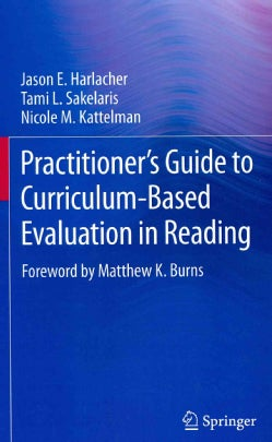 Practitioner's Guide to Curriculum-Based Evaluation in Reading (Hardcover)