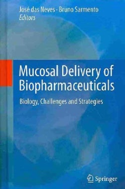 Mucosal Delivery of Biopharmaceuticals: Biology, Challenges and Strategies (Hardcover)