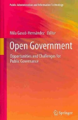 Open Government: Opportunities and Challenges for Public Governance (Hardcover)