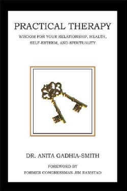 Practical Therapy: Wisdom for Your Relationship, Health, Self-esteem, and Spirituality (Hardcover)