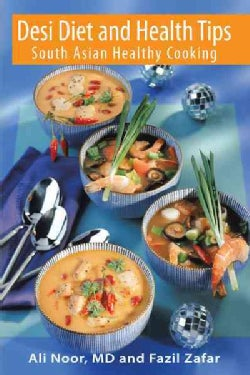 Desi Diet and Health Tips: South Asian Healthy Cooking (Hardcover)
