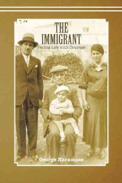 The Immigrant: Facing Life With Courage (Paperback)