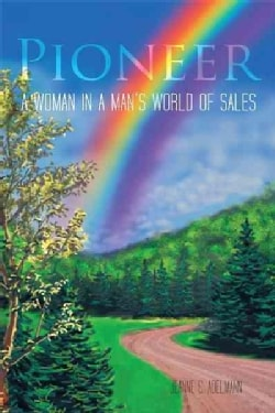 Pioneer: A Woman in a Man's World of Sales (Hardcover)