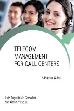 Telecom Management for Call Centers: A Practical Guide (Hardcover)