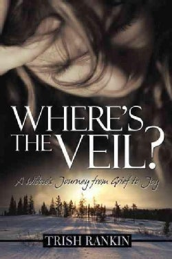 Where's the Veil?: A Widow's Journey from Grief to Joy (Hardcover)