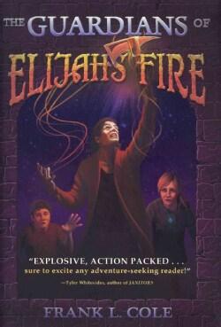 The Guardians of Elijah's Fire (Hardcover)