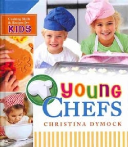 Young Chefs: Cooking Skills & Recipes for Kids (Hardcover)