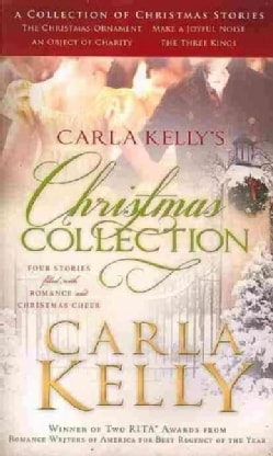Carla Kelly's Christmas Collection: Four Stories Filled With Romance and Christmas Cheer (Paperback)
