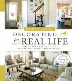 Decorating for Real Life: The Shabby Nest's Guide to Beautiful, Family-Friendly Spaces (Hardcover)