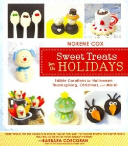 Sweet Treats for the Holidays: Edible Creations for Halloween, Thanksgiving, Christmas, and More! (Paperback)