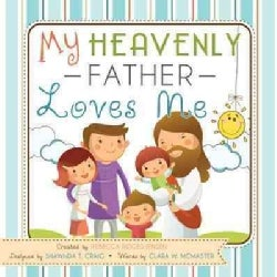 My Heavenly Father Loves Me (Board book)