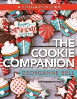 The Cookie Companion: A Decorator's Guide (Hardcover)