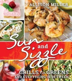 Sun and Sizzle: Grills to Greens and Everything in Between (Paperback)
