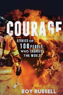 Courage: Stories of 100 People Who Changed the World (Paperback)