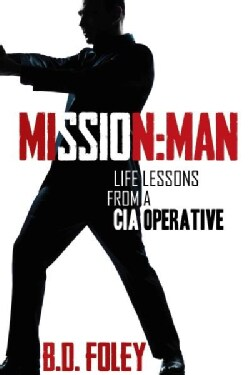Mission Man: Life Lessons from a CIA Operative (Paperback)