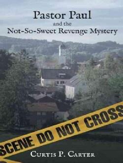 Pastor Paul and the Not-so-sweet Revenge Mystery (Paperback)