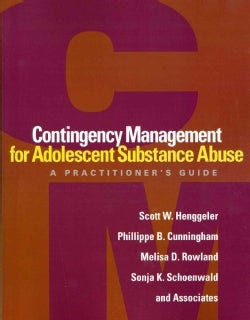 Contingency Management for Adolescent Substance Abuse: A Practitioner's Guide (Paperback)